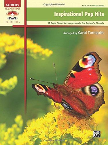 inspirational-pop-hits-11-solo-piano-arrangements-for-today-s-church-sacred-performer-collections