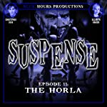 SUSPENSE, Episode 11: The Horla | John C. Alsedek,Dana Perry-Hayes
