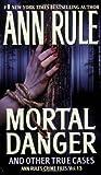Mortal Danger, Ann Rule, 1416542205