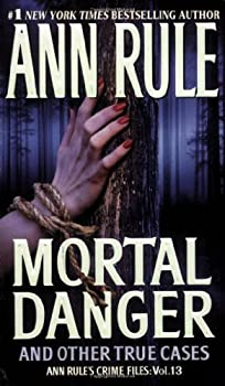 Mortal Danger and Other True Cases 1607514230 Book Cover