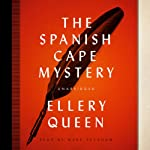 The Spanish Cape Mystery: The Ellery Queen Mysteries | Ellery Queen