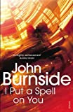 img - for I Put a Spell on You by John Burnside (2015-05-07) book / textbook / text book
