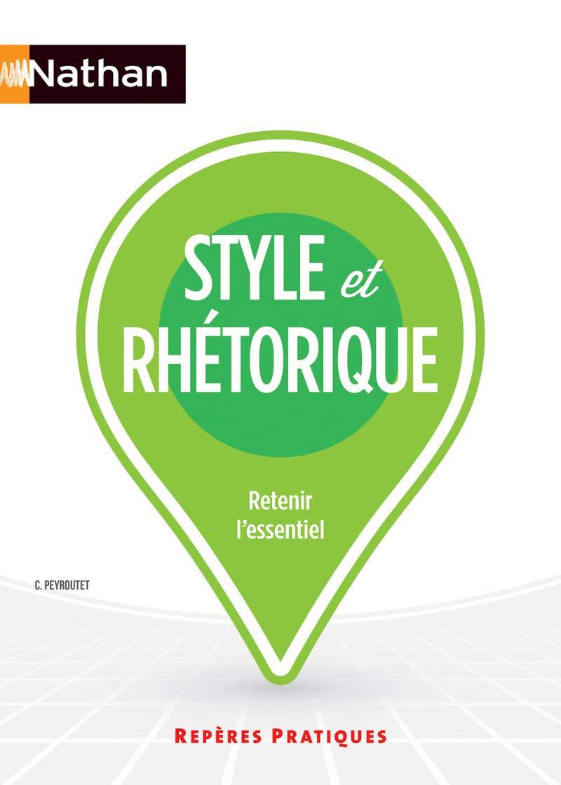 Style et rhétorique Broché – 14 août 2013 Claude Peyroutet Nathan 2091628247 FORMATION POUR ADULTES