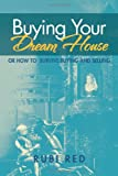 Buying Your Dream House, Rubi Red, 1469187868