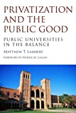 img - for Privatization and the Public Good: Public Universities in the Balance book / textbook / text book