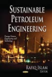 Sustainable Petroleum Engineering (Energy Science, Engineering and Technology)