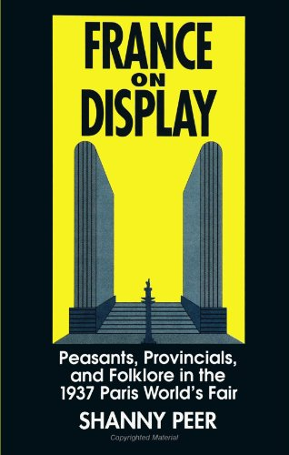 France On Display: Peasants, Provincials, And Folklore In The 1937 Paris World's Fair (Suny Series In National Identities) (Suny Series, National Identities)