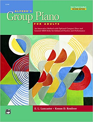 Alfred's Group Piano for Adults Teacher's Handbook, Bk 1: E. L. ...