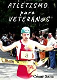 Atletismo para Veteran@s (Spanish Edition)