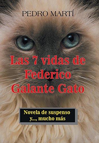 Las 7 Vidas de Federico Galante Gato: Novela De Suspenso Y, Mucho Más (Spanish Edition)