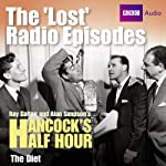 Hancock: The Lost Radio Episodes: The Diet | Ray Galton,Alan Simpson