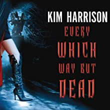 Every Which Way but Dead Audiobook by Kim Harrison Narrated by Marguerite Gavin