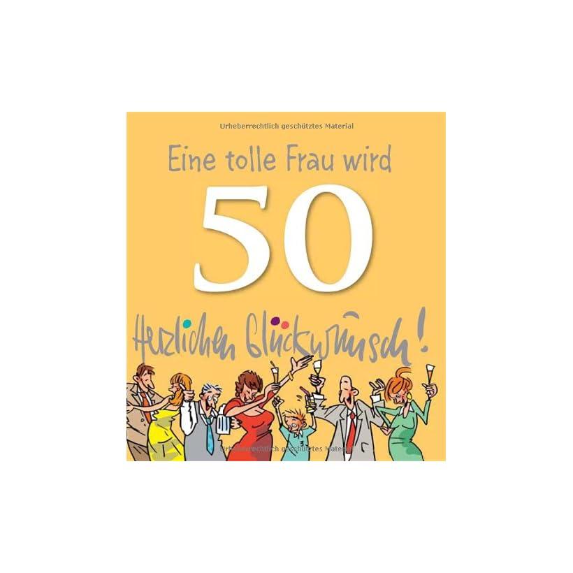 50 herzlichen wird tolle glückwunsch eine frau 50. Geburtstag