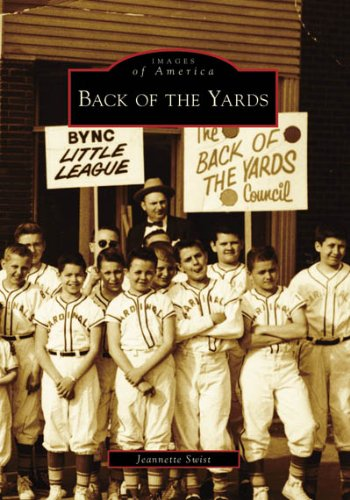 Back of the Yards (IL) (Images of America) (Oldest Baseball Park In The United States)