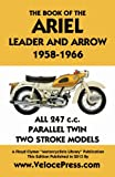 Book of the Ariel Leader and Arrow 1958-1966, W. Haycraft, 1588502163