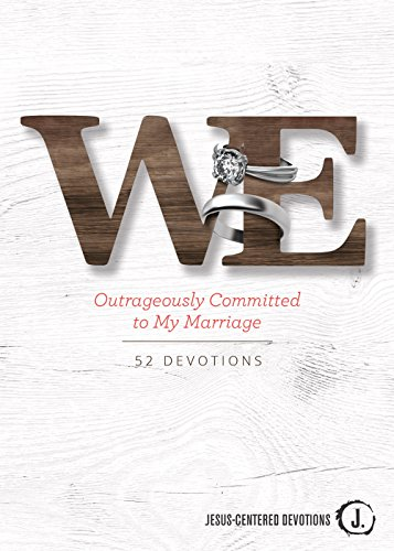 We: Outrageously Committed to My Marriage (Jesus-Centered Devotions)