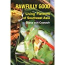 Rawfully Good: Living Flavours of Southeast Asia
