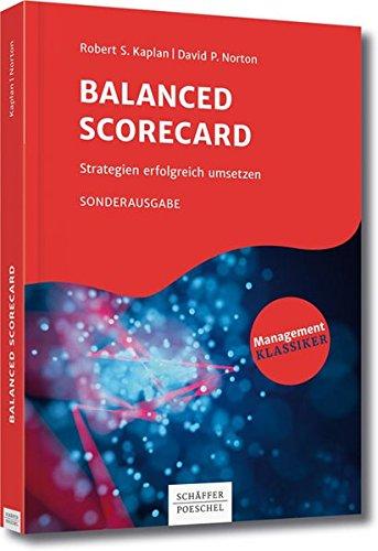 Balanced Scorecard: Strategien erfolgreich umsetzen Taschenbuch – 12. Januar 2018 Robert S. Kaplan David P. Norton Schäffer Poeschel 3791041681