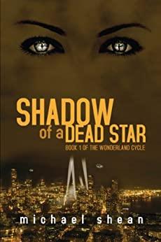Shadow of a Dead Star (The Wonderland Cycle #1) by [Shean, Michael]