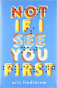 Not If I See You First por Eric Lindstrom