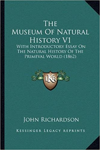 The Museum of Natural History V1: With Introductory Essay on the Natural History of the Primeval World (1862)