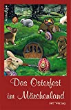 img - for Das Osterfest im M rchenland: Anthologie (German Edition) book / textbook / text book