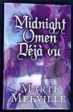 Midnight Omen Déjà Vu, Marti Melville, 1451209584