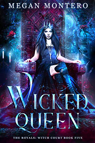 - Wicked Queen (The Royals: Witch Court Book 5)
