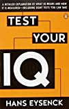 img - for Test Your IQ: A Detailed Explanation of What IQ Means and How It Is Measured -- Including Eight Tests You Can Take book / textbook / text book