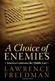 A Choice of Enemies, Lawrence Freedman, 1586485180