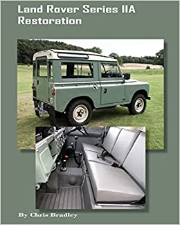 Land Rover Series IIA Restoration: The story of a Father and