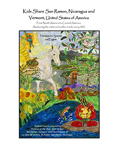 Kids Share San Ramon, Nicaragua and Vermont, United States of America: Cross Cultural-Book Building by [Nicaragua-Vermont, The Children of]