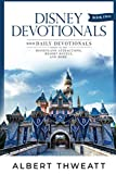 Disney Devotionals [Book Two]: 100 Daily Devotionals Based on the Disneyland Attractions, Resort Hotels, and More