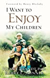 I Want to Enjoy My Children, Henry R. Brandt and Kerry L. Skinner, 1576739716