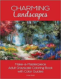 Book Charming Landscapes: Make-a-Masterpiece Adult Grayscale Coloring Book with Color Guides