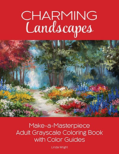 Charming Landscapes: Make-a-Masterpiece Adult Grayscale Coloring Book with Color (Art Oil Painting Impressionist Landscape)