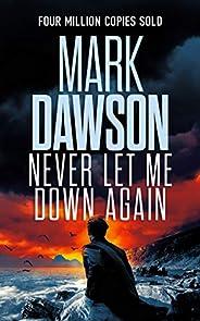 Never Let Me Down Again (John Milton Series Book 19)