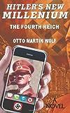 Hitler's New Millennium, Otto Wolf, 1463792425