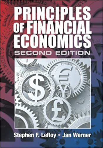 Principles of Financial Economics by LeRoy, Stephen F., Werner, Jan (2014)