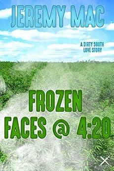 Frozen Faces @ 4:20 by [Mac, Jeremy]