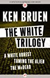Image of The White Trilogy: A White Arrest, Taming the Alien, and The McDead