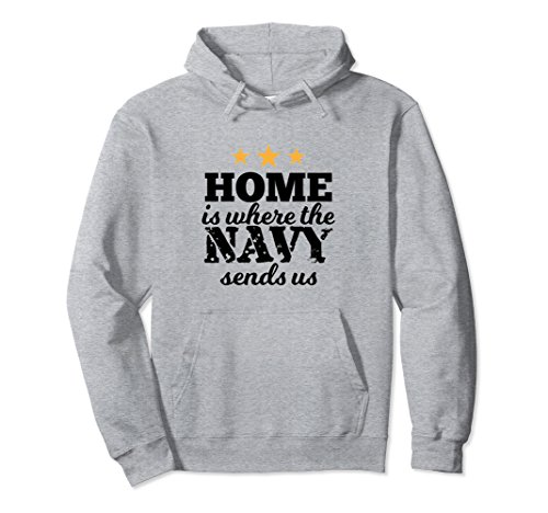 Unisex Home Is Where Navy Sends Us Funny Hoodie Navies Gift 2XL Heather Grey