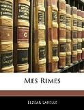 Mes Rimes, Elzéar Labelle, 1141667932