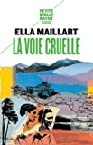 img - for La voie cruelle : Deux femmes, une Ford vers l'Afghanistan book / textbook / text book