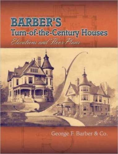 Barber\'s Turn-of-the-Century Houses: Elevations and Floor Plans ...