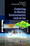 Cratering in Marine Environments and on Ice 9783540406686
