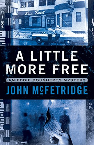 A Little More Free: An Eddie Doughtery Mystery (An Eddie Dougherty Mystery)