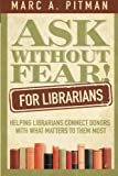 Ask Without Fear for Librarians, M. P, 1938079027