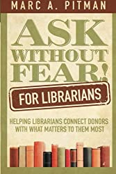 Ask Without Fear for Librarians: Helping librarians connect donors with what matters to them most