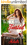 Wickedly Twisted: Fairy Tales for Adults